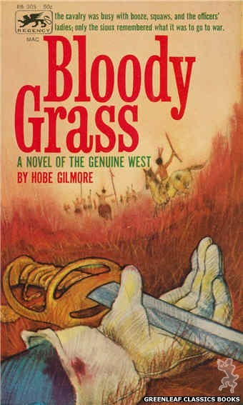 Regency Books RB305 - Bloody Grass by Hobe Gilmore, cover art by Will Gallagher (1962)
