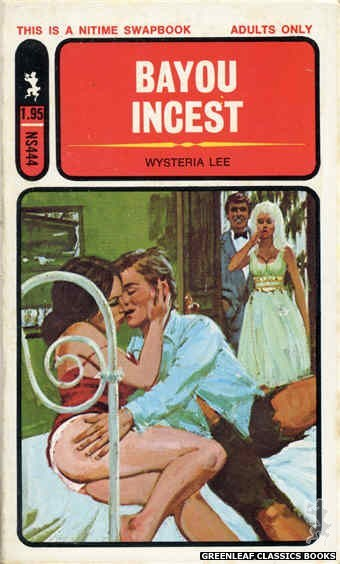 Nitime Swapbooks NS444 - Bayou Incest by Wysteria Lee, cover art by Unknown (1971)