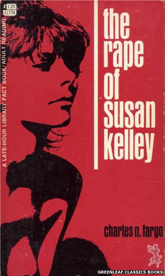 Late-Hour Library LL778 - The Rape Of Susan Kelley by Charles N. Fargo, cover art by Unknown (1968)