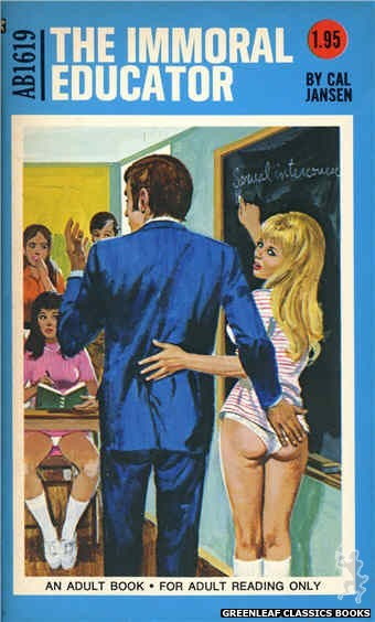 Adult Books AB1619 - The Immoral Educator by Cal Jansen, cover art by Unknown (1972)