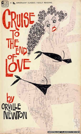 Greenleaf Classics GC331 - Cruise to the End of Love by Orville Newton, cover art by Unknown (1968)
