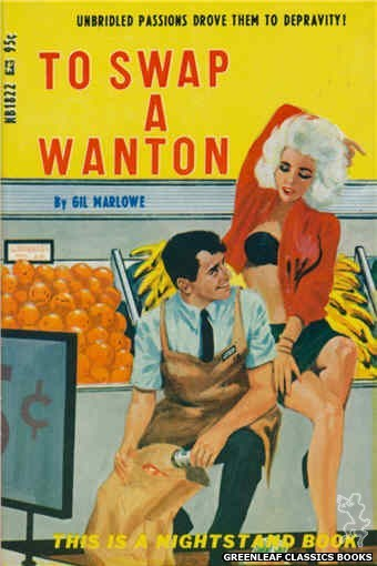 Nightstand Books NB1822 - To Swap A Wanton by Gil Marlowe, cover art by Darrel Millsap (1967)