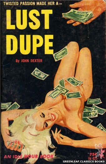 Idle Hour IH425 - Lust Dupe by John Dexter, cover art by Unknown (1964)