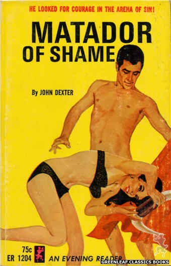 Evening Reader ER1204 - Matador of Shame by John Dexter, cover art by Darrel Millsap (1965)