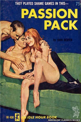 Idle Hour IH458 - Passion Pack by John Dexter, cover art by Unknown (1965)