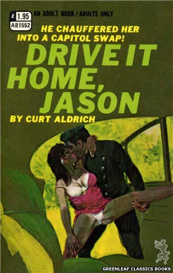 Adult Books AB1552 - Drive It Home, Jason by Curt Aldrich, cover art by Robert Bonfils (1970)