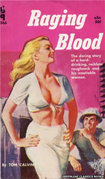 Bedside Books BTB 966 - Raging Blood by Tom Calvin, cover art by Unknown (1960)