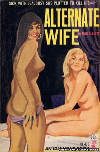 Idle Hour IH470 - Alternate Wife by Don Elliott, cover art by Unknown (1965)