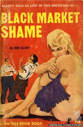 Idle Hour IH419 - Black Market Shame by Don Elliott, cover art by Unknown (1964)