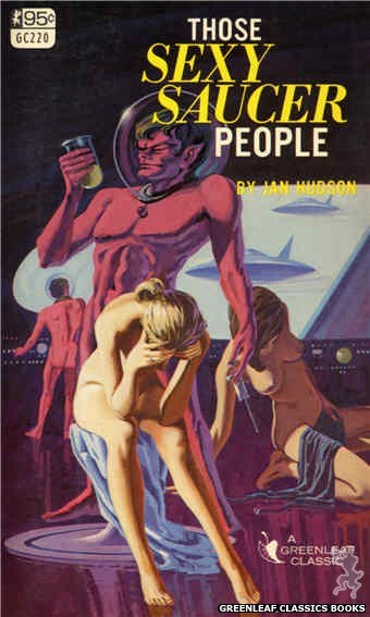 Greenleaf Classics GC220 - Those Sexy Saucer People by Jan Hudson, cover art by Ed Smith (1967)