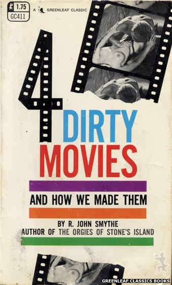 Greenleaf Classics GC411 - 4 Dirty Movies and How We Made Them by R. John Smythe, cover art by Photo Cover (1969)