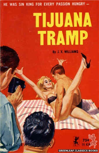 Idle Hour IH434 - Tijuana Tramp by J.X. Williams, cover art by Robert Bonfils (1965)