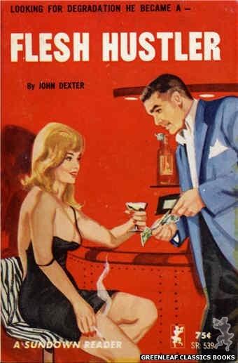 Sundown Reader SR539 - Flesh Hustler by John Dexter, cover art by Unknown (1965)