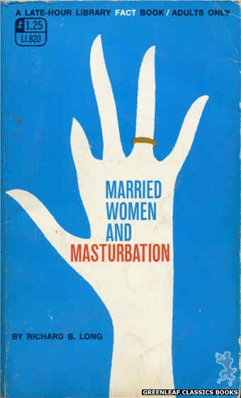 Late-Hour Library LL820 - Married Women And Masturbation by Richard B. Long, cover art by Unknown (1969)