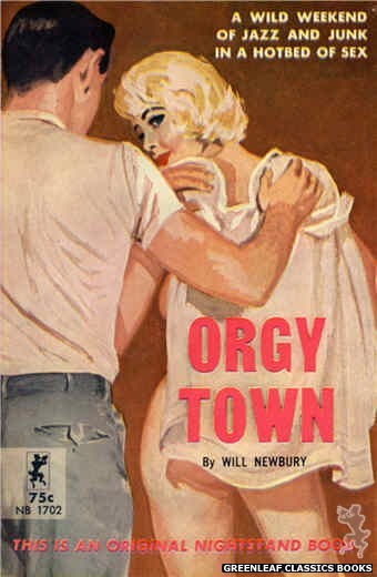 Nightstand Books NB1702 - Orgy Town by Will Newbury, cover art by Harold W. McCauley (1964)