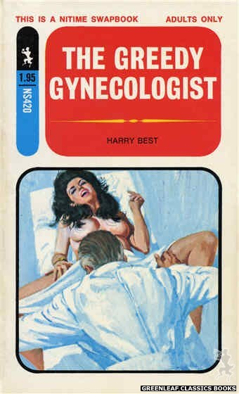 Nitime Swapbooks NS420 - The Greedy Gynecologist by Harry Best, cover art by Robert Bonfils (1971)