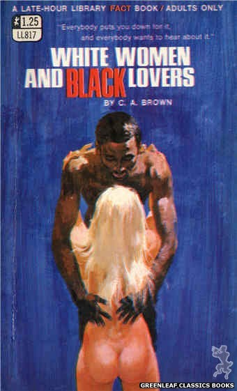 Late-Hour Library LL817 - White Women And Black Lovers by C.A. Brown, cover art by Robert Bonfils (1969)