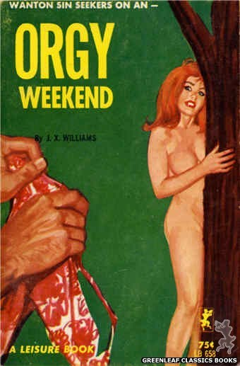 Leisure Books LB658 - Orgy Weekend by J.X. Williams, cover art by Unknown (1964)