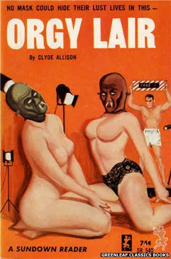 Sundown Reader SR540 - Orgy Lair by Clyde Allison, cover art by Unknown (1965)