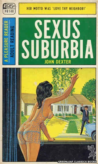 Pleasure Reader PR140 - Sexus Suburbia by John Dexter, cover art by Ed Smith (1967)