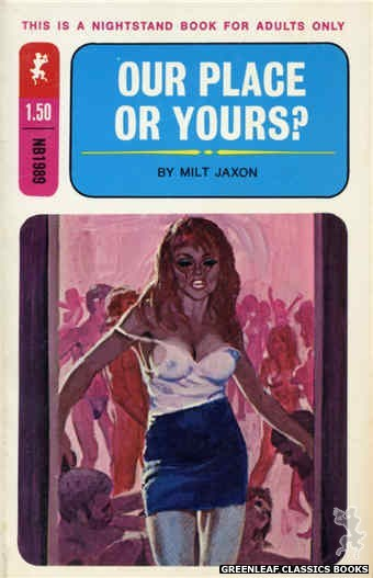 Nightstand Books NB1989 - Our Place Or Yours? by Milt Jaxon, cover art by Robert Bonfils (1970)