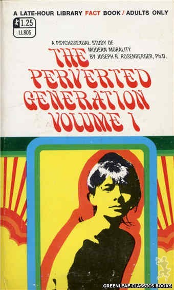 Late-Hour Library LL805 - Perverted Generation Volume I The by Joseph R. Rosenberger, Ph.D., cover art by Unknown (1969)