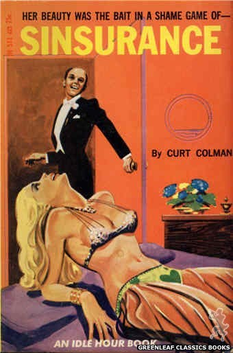 Idle Hour IH511 - Sinsurance by Curt Colman, cover art by Tomas Cannizarro (1966)