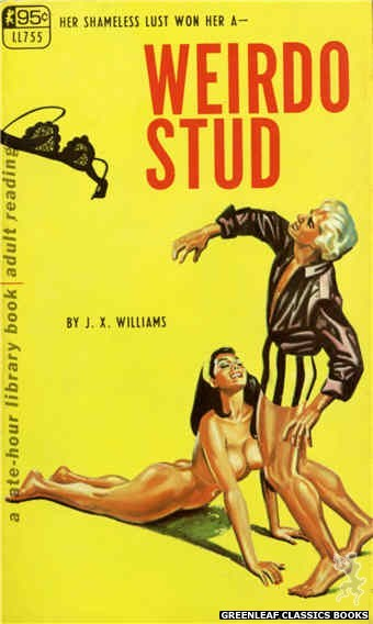 Late-Hour Library LL755 - Weirdo Stud by J.X. Williams, cover art by Tomas Cannizarro (1968)