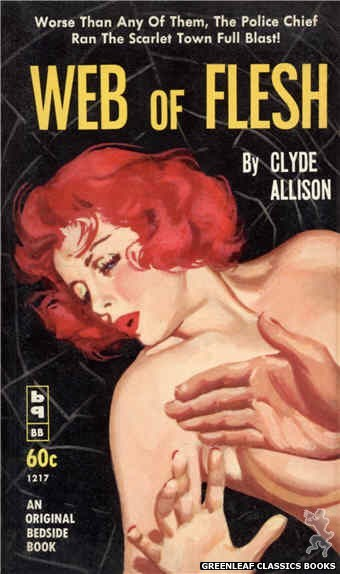 Bedside Books BB 1217 - Web of Flesh by Clyde Allison, cover art by Harold W. McCauley (1962)