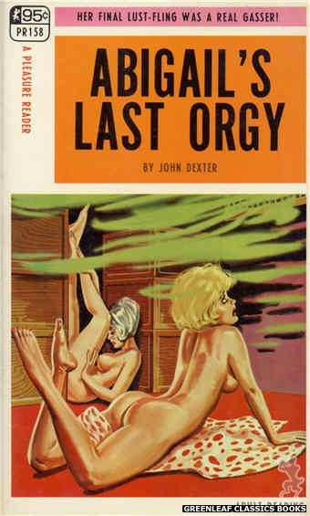 Pleasure Reader PR158 - Abigail's Last Orgy by John Dexter, cover art by Tomas Cannizarro (1968)