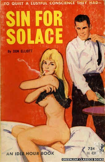 Idle Hour IH438 - Sin For Solace by Don Elliott, cover art by Unknown (1965)