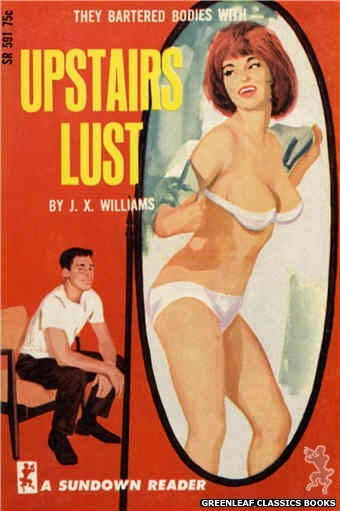 Sundown Reader SR591 - Upstairs Lust by J.X. Williams, cover art by Unknown (1966)
