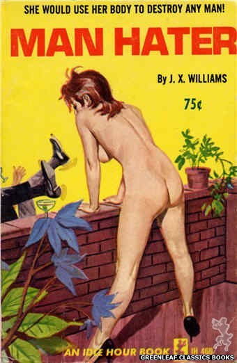 Idle Hour IH460 - Man Hater by J.X. Williams, cover art by Robert Bonfils (1965)