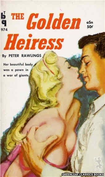 Bedside Books BTB 974 - The Golden Heiress by Peter Rawlings, cover art by Unknown (1960)