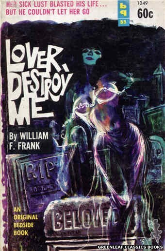 Bedside Books BB 1249 - Lover, Destroy Me by William F. Frank, cover art by Unknown (1963)