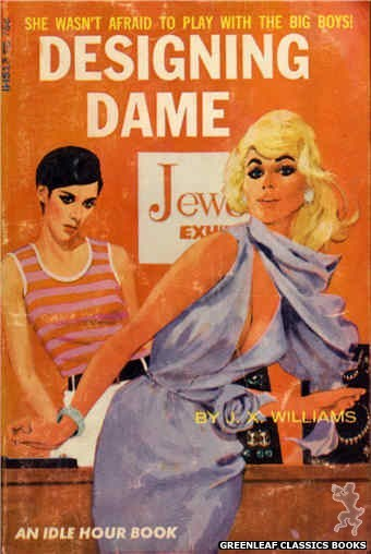 Idle Hour IH513 - Designing Dame by J.X. Williams, cover art by Darrel Millsap (1966)