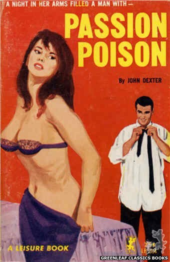 Leisure Books LB664 - Passion Poison by John Dexter, cover art by Unknown (1964)