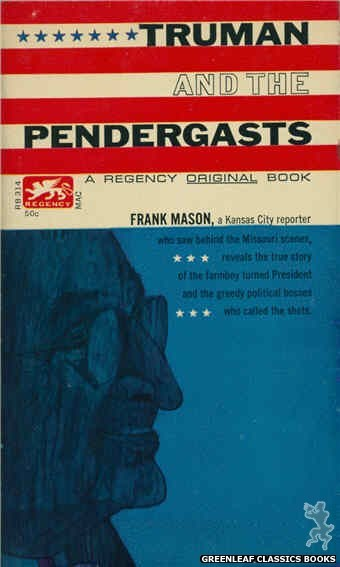 Regency Books RB314 - Truman And The Pendergasts by Frank Mason, cover art by George Suyeoka (1963)