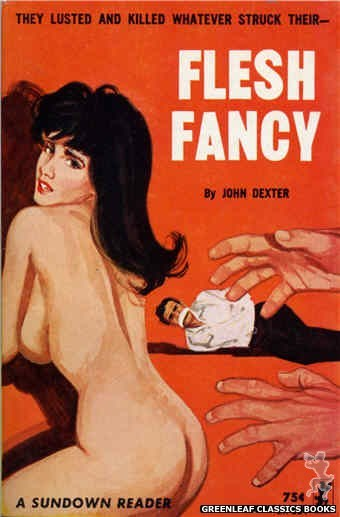 Sundown Reader SR524 - Flesh Fancy by John Dexter, cover art by Unknown (1964)