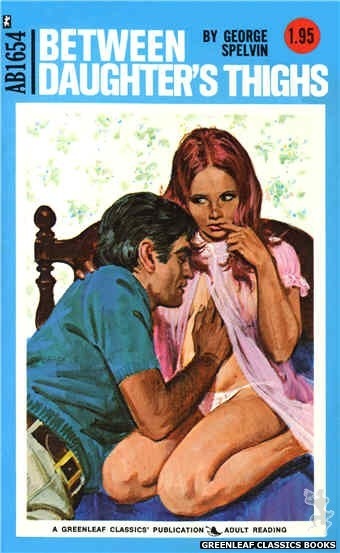 Adult Books AB1654 - Between Daughter's Thighs by George Spelvin, cover art by Unknown (1973)