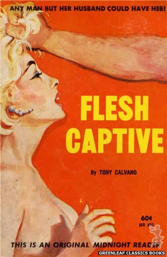 Midnight Reader 1961 MR451 - Flesh Captive by Tony Calvano, cover art by Unknown (1962)