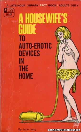 Late-Hour Library LL824 - A Housewife's Guide To Auto-Erotic Devices In The Home by Jane Long, cover art by Unknown (1969)