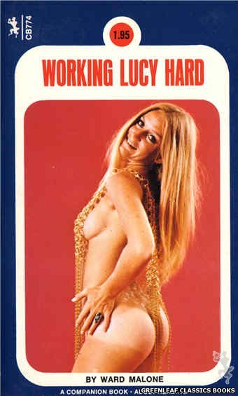 Companion Books CB774 - Working Lucy Hard by Ward Malone, cover art by Photo Cover (1972)