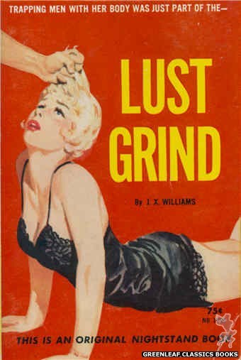 Nightstand Books NB1609 - Lust Grind by J.X. Williams, cover art by Harold W. McCauley (1962)