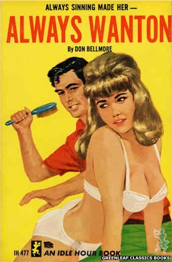 Idle Hour IH477 - Always Wanton by Don Bellmore, cover art by Darrel Millsap (1966)