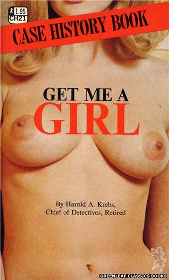 Case History CH21 - Get Me A Girl by Harold A. Krebs, cover art by Photo Cover (1972)