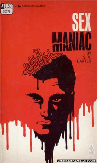 Greenleaf Classics GC371 - Sex Maniac by S.V. Baxter, cover art by Unknown (1968)