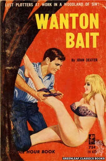 Idle Hour IH433 - Wanton Bait by John Dexter, cover art by Unknown (1965)