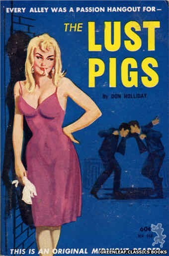 Midnight Reader 1961 MR468 - The Lust Pigs by Don Holliday, cover art by Unknown (1962)
