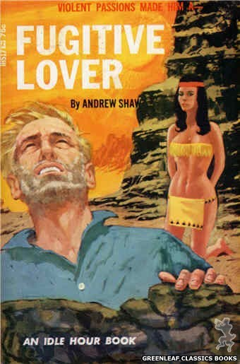 Idle Hour IH517 - Fugitive Lover by Andrew Shaw, cover art by Darrel Millsap (1966)